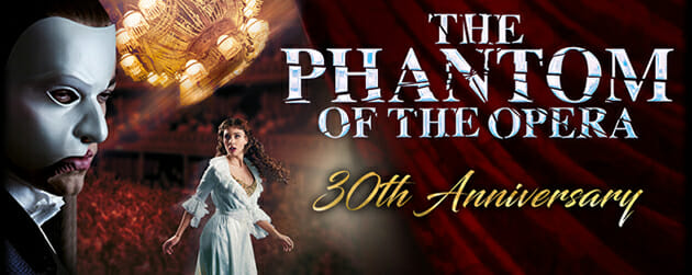 Phantom of The Opera 30th Anniversary