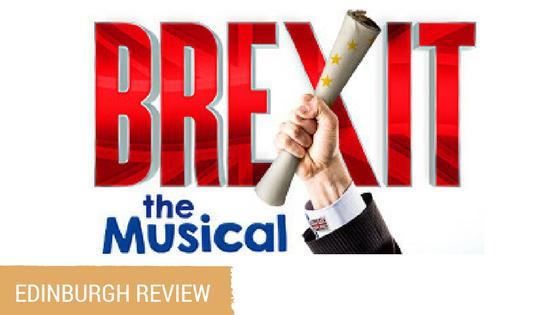 Brexit The Musical Review Edinburgh Fringe