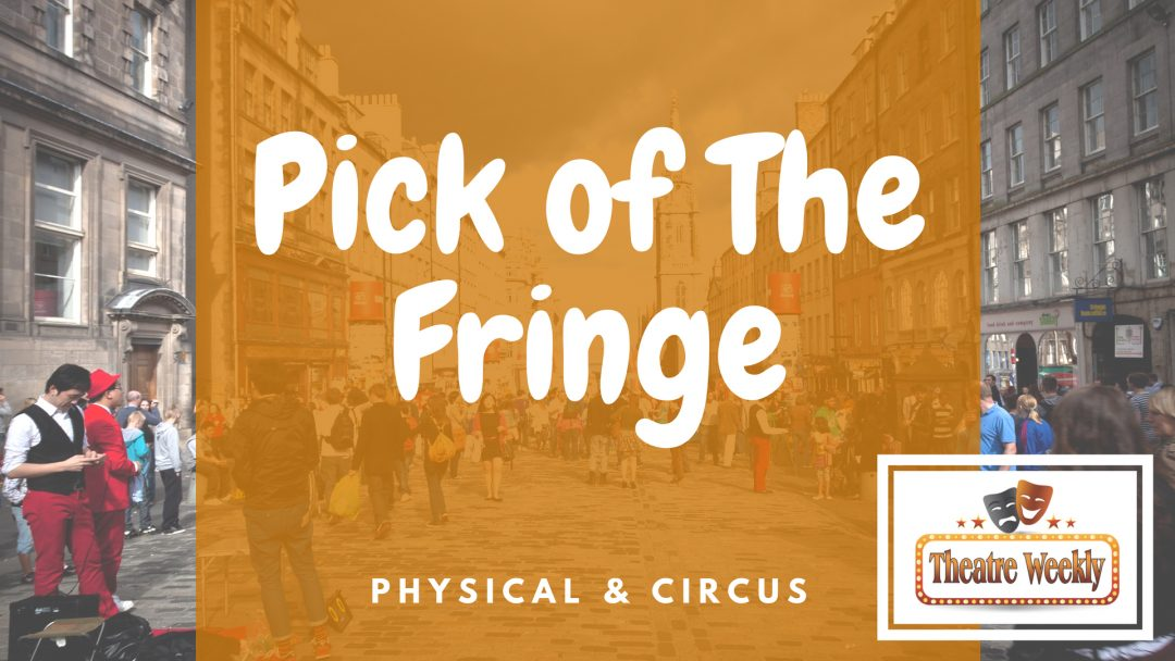 Pick of The Fringe Physical & Circus