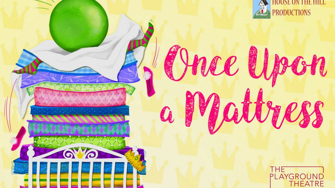 Once Upon a Mattress Will Open at The Playground Theatre
