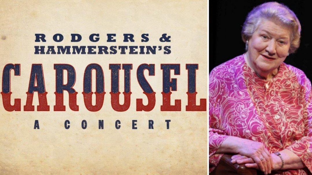 Patricia Routledge Joins The Cast of Carousel in Concert