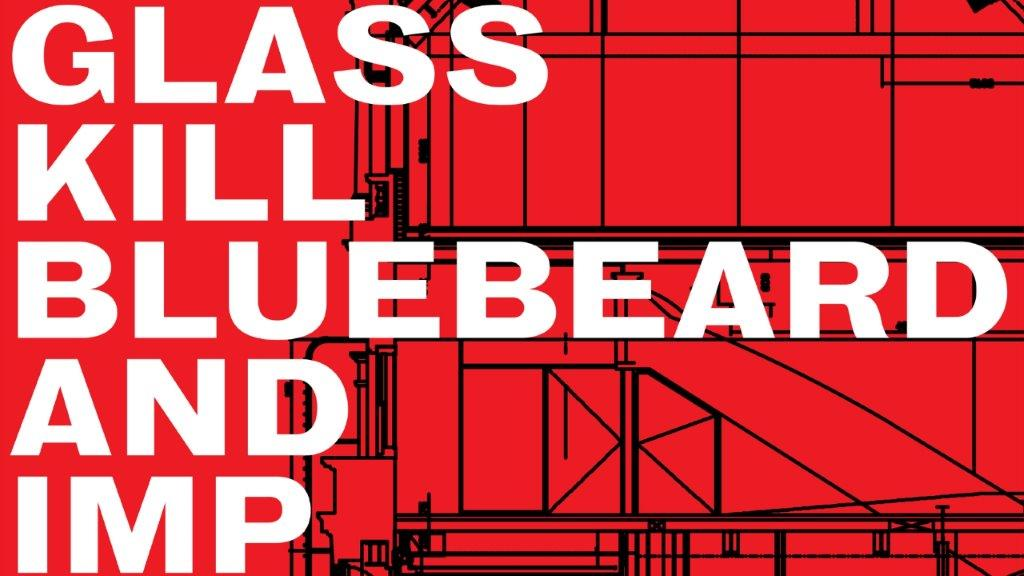 Glass Kill Bluebird Imp Caryl Churchill Royal Court