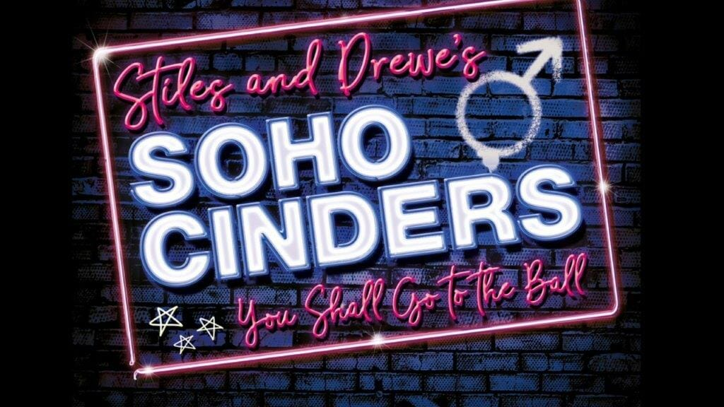Soho Cinders to Return to London with Run at Charing Cross Theatre
