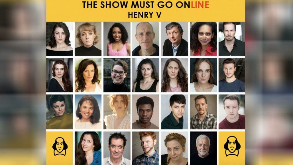 The Show Must Go Online Cast of Henry V