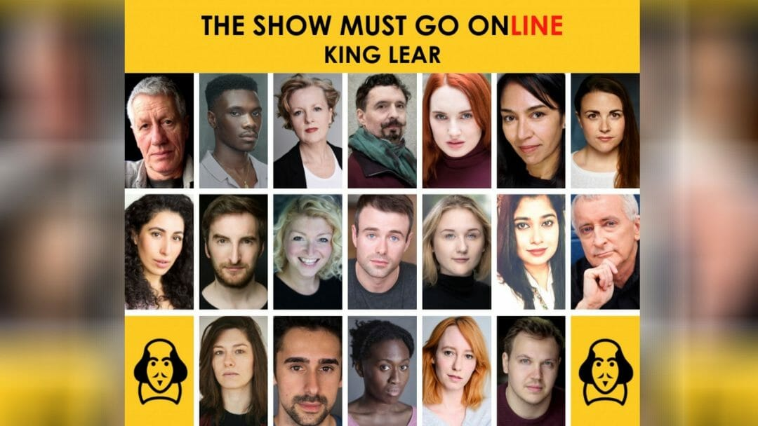The show Must Go Online Cast of King Lear